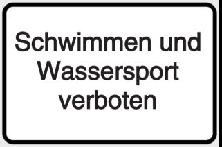 Schwimmen und Wassersport verboten!