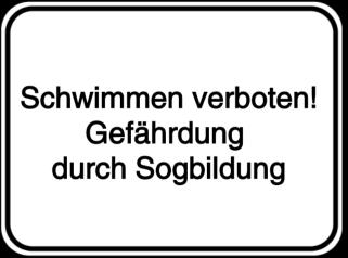 Schwimmen verboten-Gefährdung durch Sogbildung