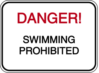 DANGER! SWIMMING PROHIBITED