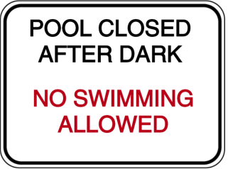 POOL CLOSED AFTER DARK - NO SWIMMING ALLOWED