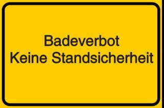 Badeverbot - Keine Standsicherheit