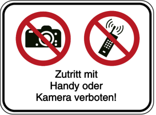 Zutritt mit Handy oder Kamera verboten