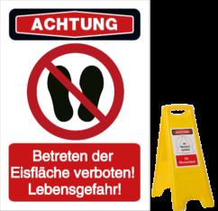 Betreten der Eisfläche verboten! Lebensgefahr!